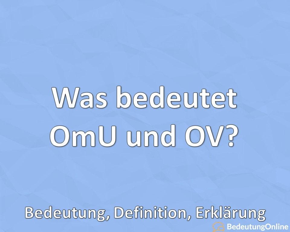 Was bedeutet OmU und OV? Bedeutung, Definition, Erklärung