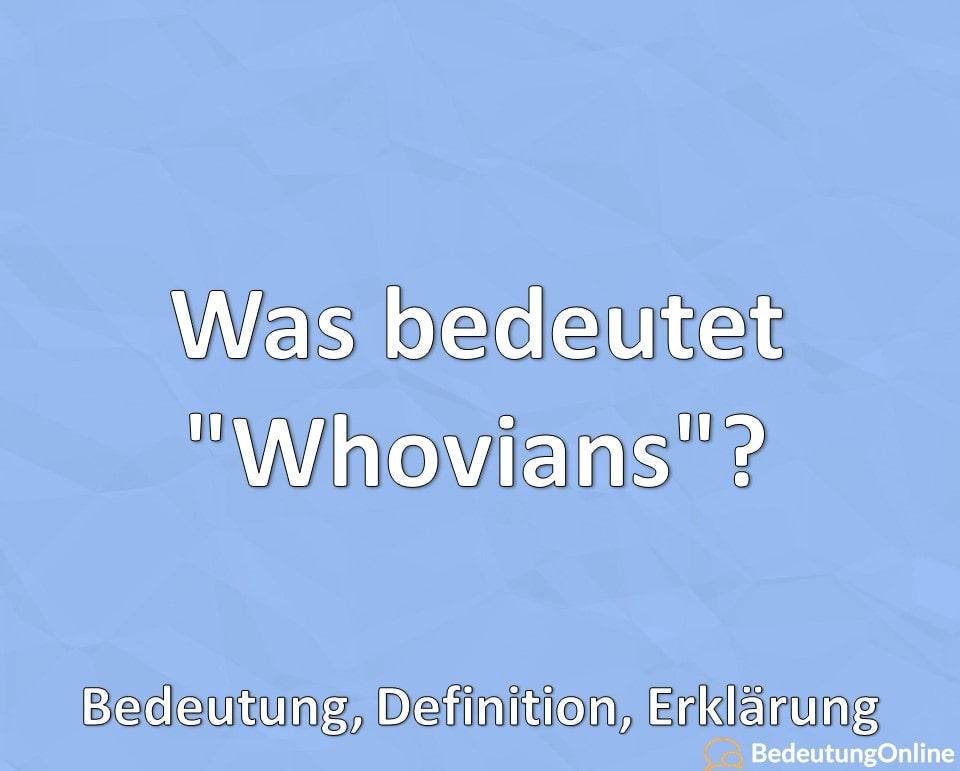 """Was bedeutet """"Whovians""""? Bedeutung, Definition, Erklärung"""
