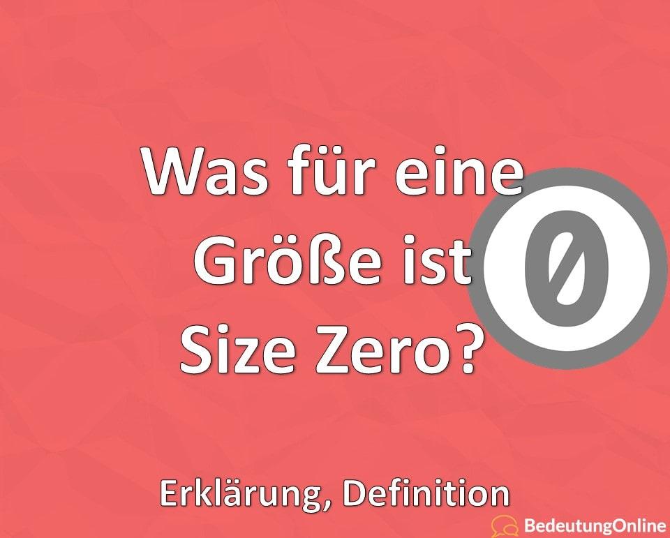Was für eine Größe ist Size Zero? Erklärung, Definition