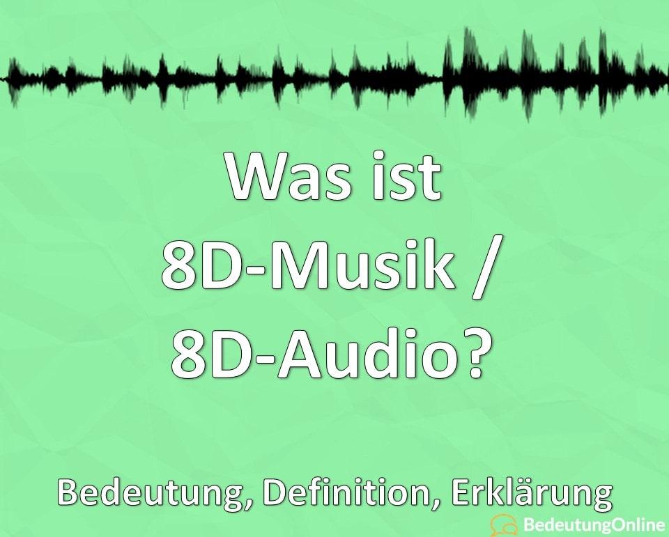 Was ist 8D-Musik / 8D-Audio? Bedeutung, Definition, Erklärung