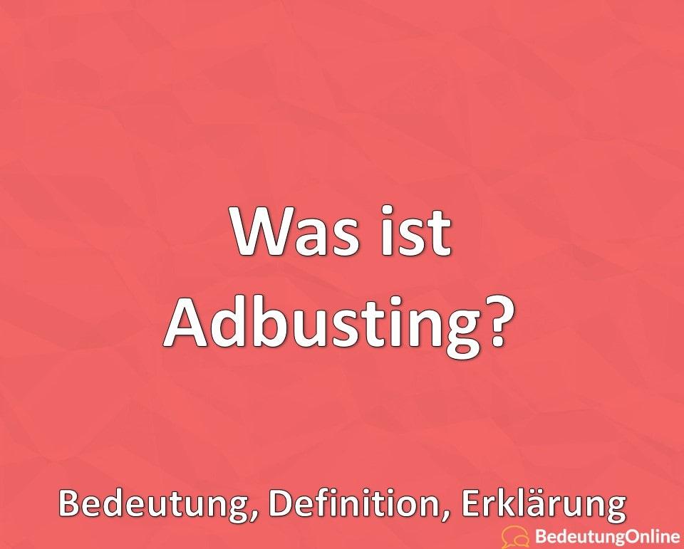 Was ist Adbusting? Bedeutung, Definition, Erklärung