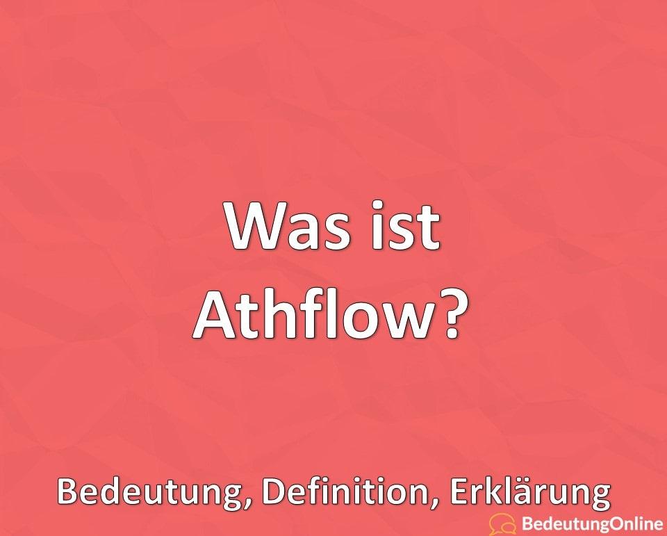 Was ist Athflow? Bedeutung, Definition, Erklärung