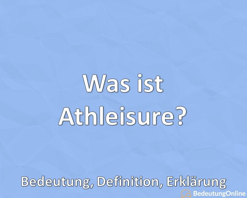 Was ist Athleisure? Bedeutung, Definition, Erklärung