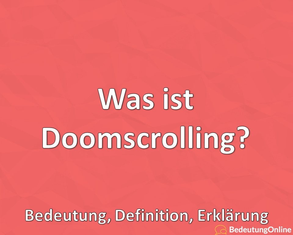 Was ist Doomscrolling? Bedeutung, Definition, Erklärung