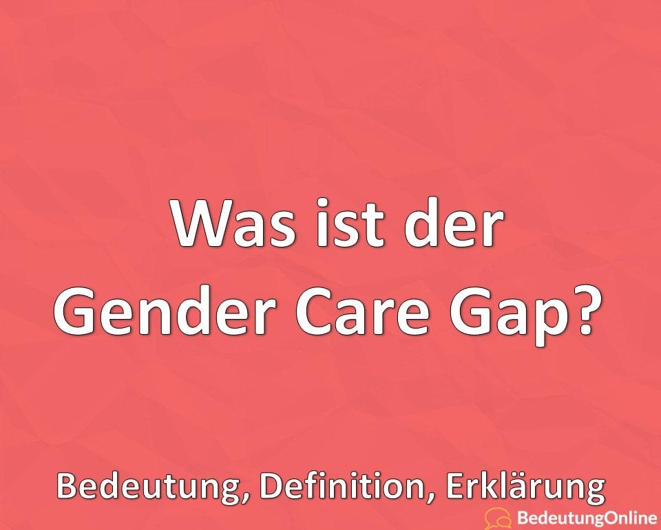 Was ist der Gender Care Gap? Bedeutung, Definition, Erklärung