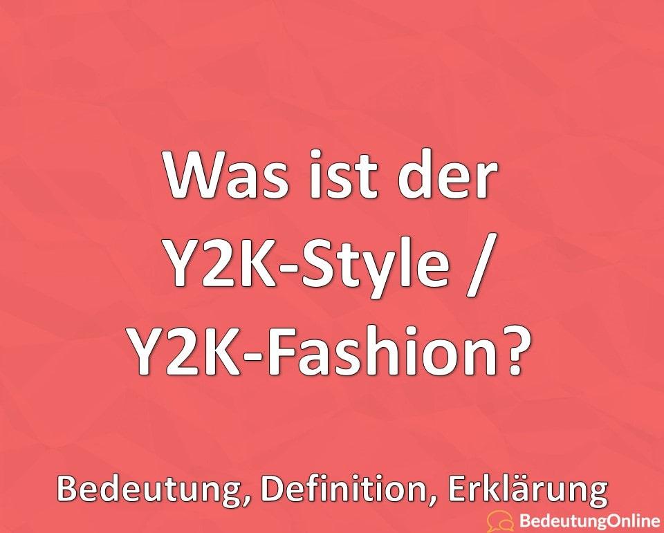 Was ist der Y2K-Style / Y2K-Fashion? Bedeutung, Definition, Erklärung