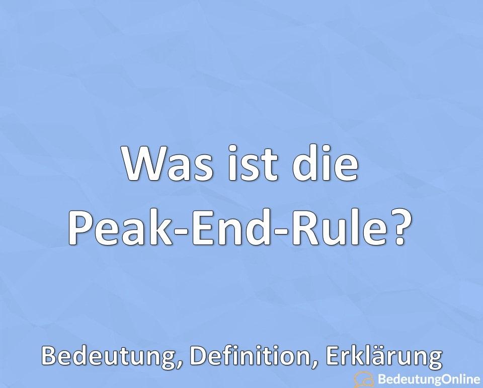 Was ist die Peak-End-Rule? Bedeutung, Definition, Erklärung