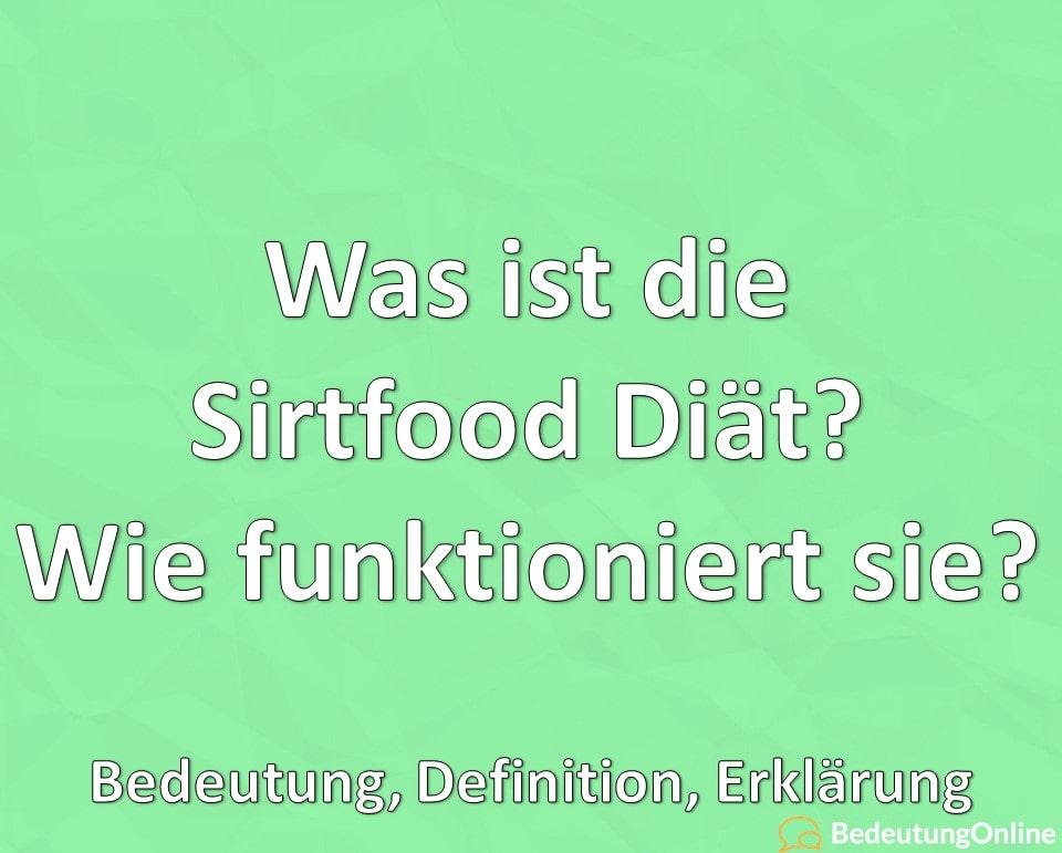 Was ist die Sirtfood Diät? Wie funktioniert sie? Bedeutung, Definition, Erklärung