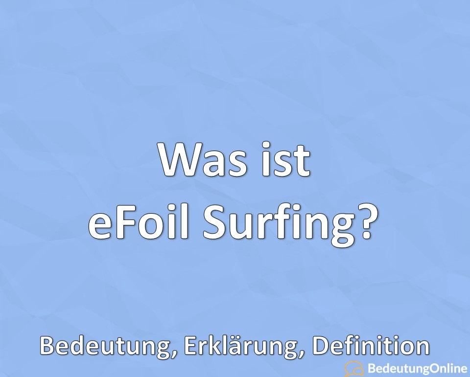 Was ist eFoil Surfing? Bedeutung, Erklärung, Definition