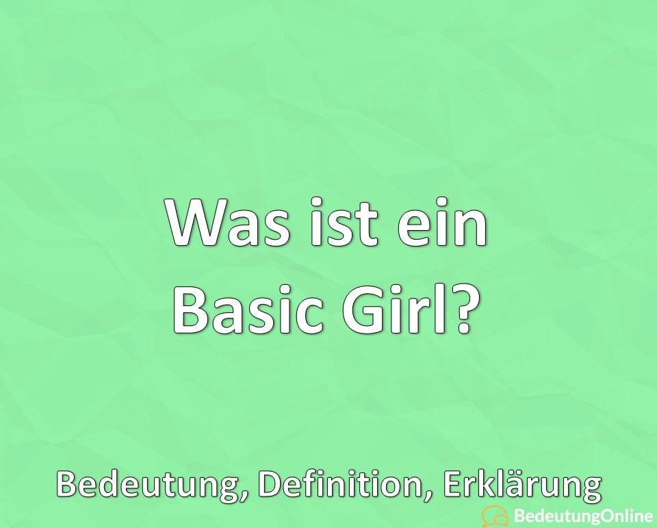 Was ist ein Basic Girl, Bedeutung, Definition, Erklärung