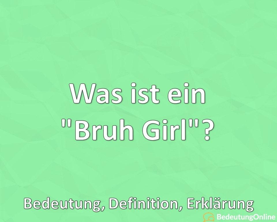 """Was ist ein """"Bruh Girl""""? Bedeutung, Definition, Erklärung"""