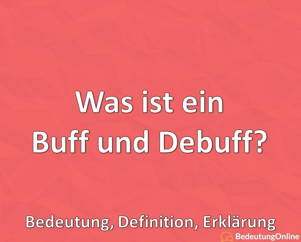 Was ist ein Buff und Debuff? Bedeutung, Definition, Erklärung