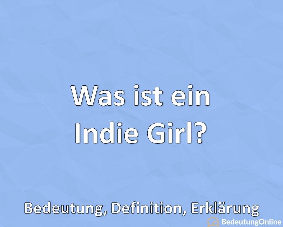Was ist ein Indie Girl, Was ist die Indie-Girl-Ästhetik, Bedeutung, Definition, Erklärung