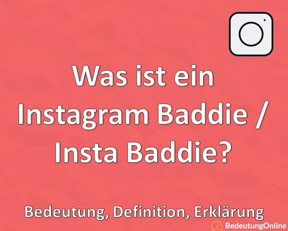 Was ist ein Instagram Baddie / Insta Baddie? Bedeutung, Definition, Erklärung