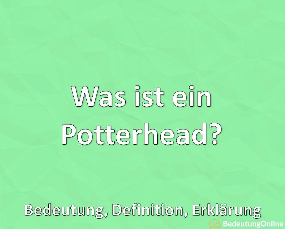 Was ist ein Potterhead? Bedeutung, Definition, Erklärung