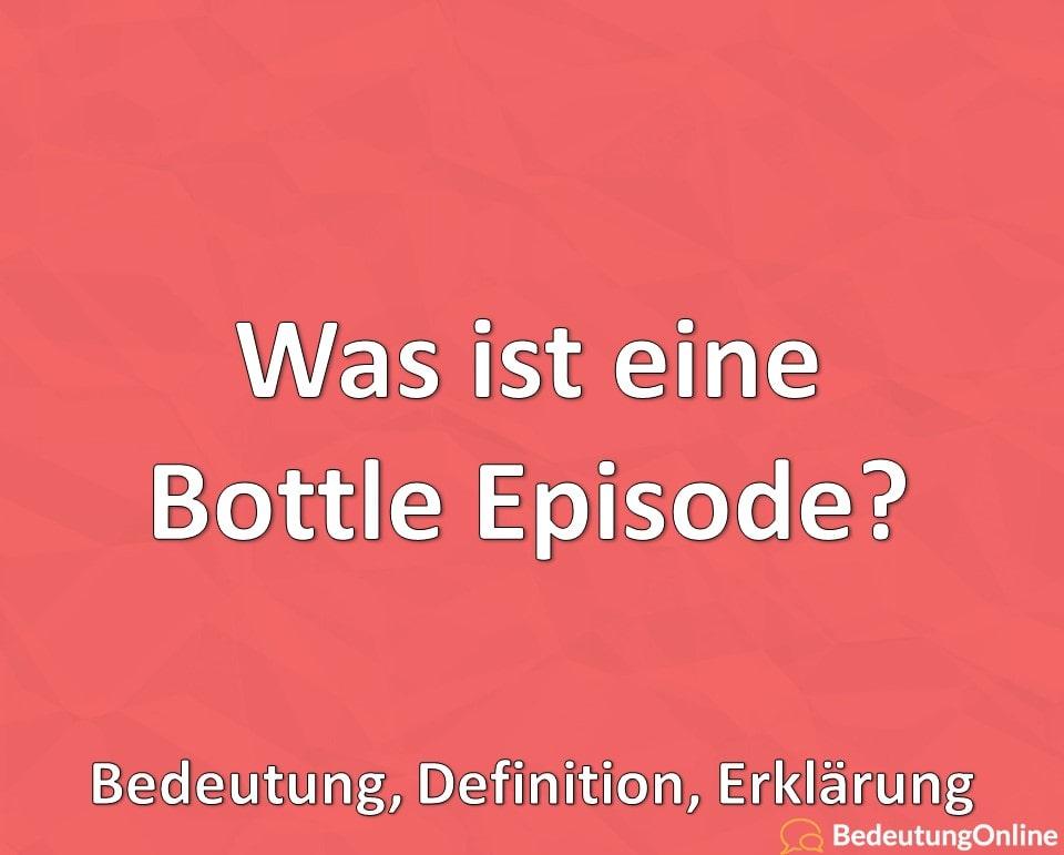 Was ist eine Bottle Episode, Bedeutung, Definition, Erklärung