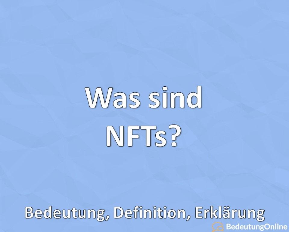 Was sind NFTs? Bedeutung, Definition, Erklärung, Abkürzung