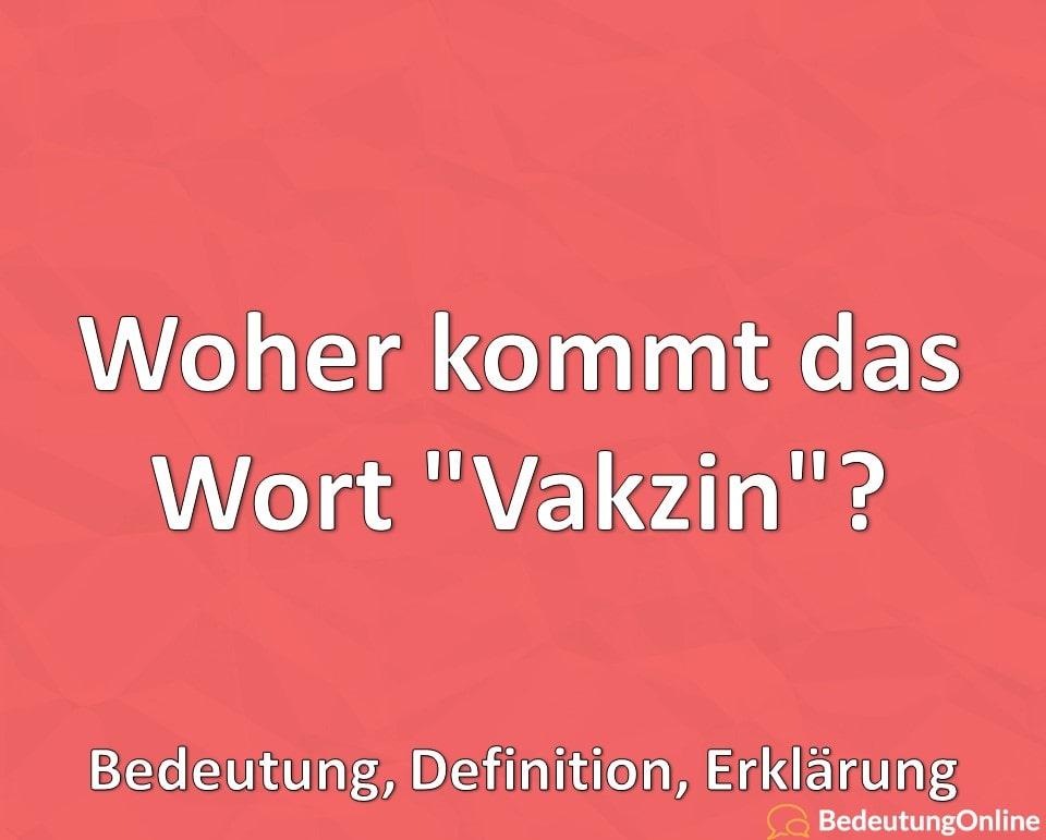 """Woher kommt das Wort """"Vakzin""""? Bedeutung, Definition, Erklärung"""