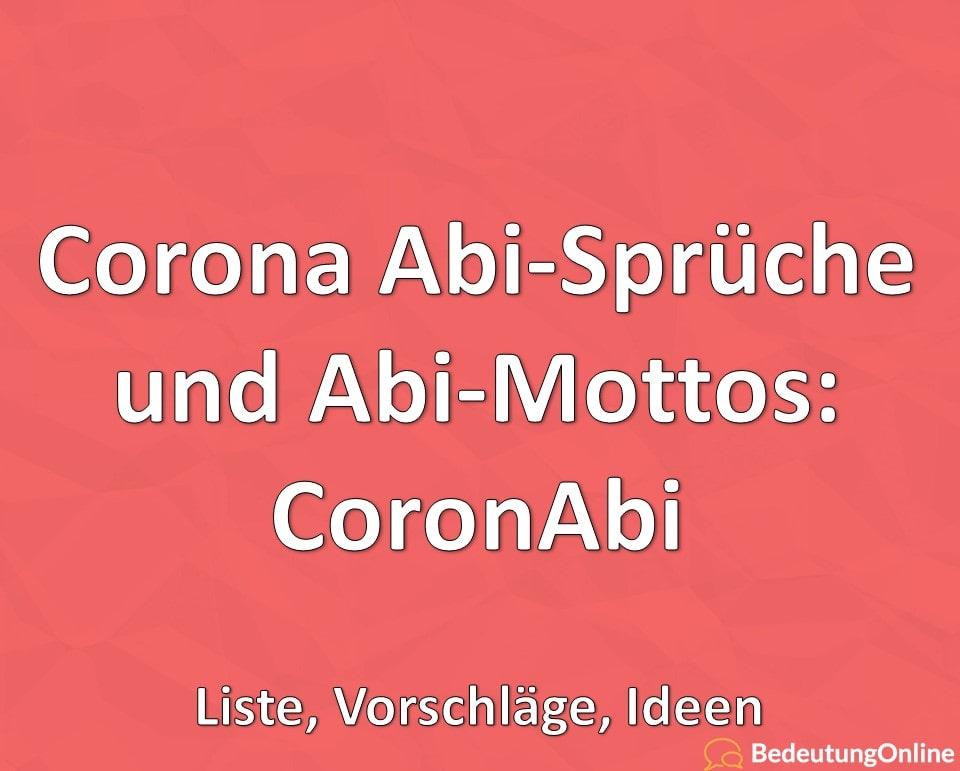 Corona Abi-Sprüche, Abi-Mottos für 2021 und 2022: CoronAbi, Liste, Vorschläge, Ideen