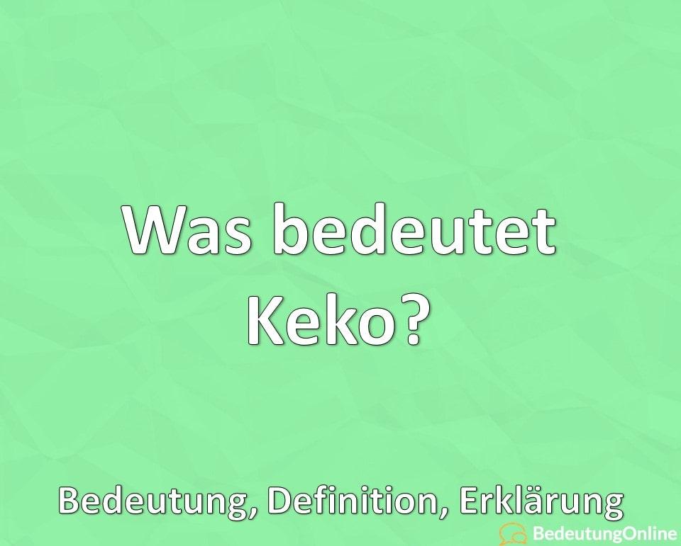 Was bedeutet Keko, Bedeutung Jugendsprache, Definition, Erklärung auf deutsch