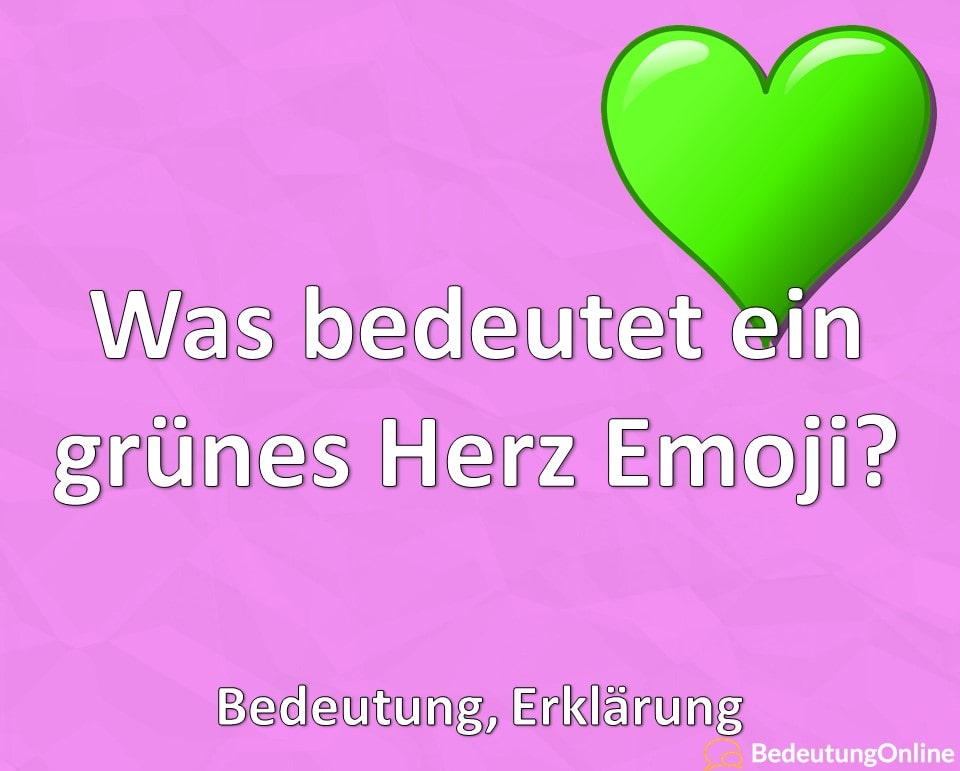 Was bedeutet ein grünes Herz Emoji 💚? Bedeutung, Erklärung