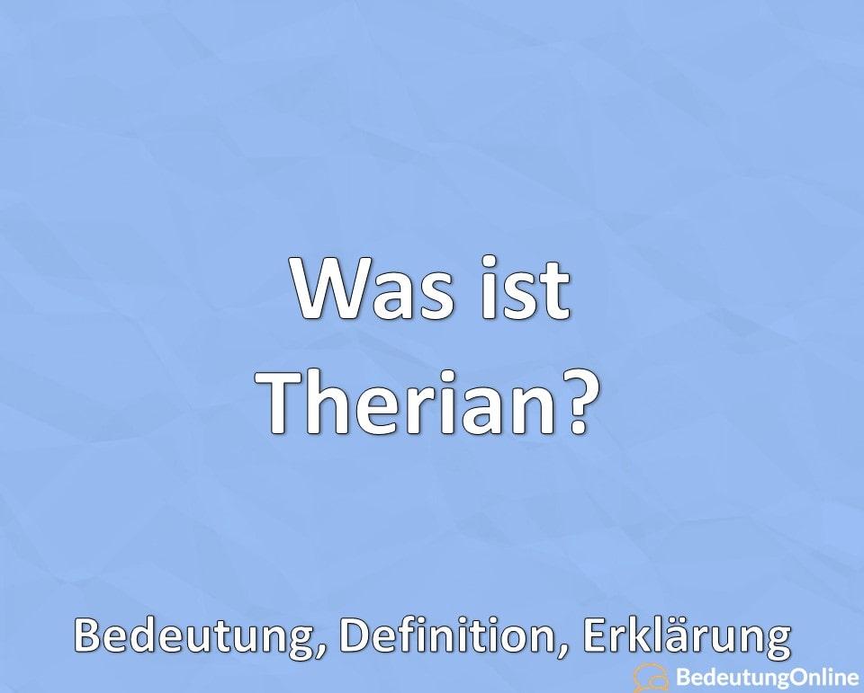 Was ist Therian? Bedeutung, Definition, Erklärung