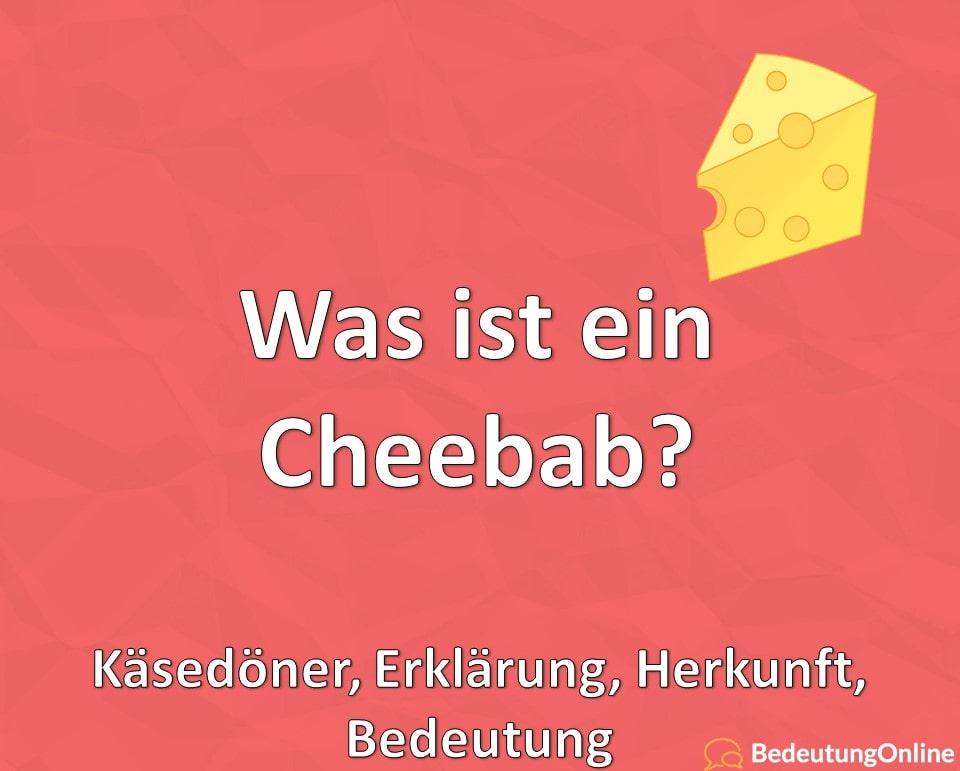 Was ist ein Cheebab? Käsedöner, Erklärung, Herkunft, Bedeutung