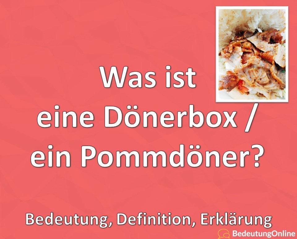 Was ist eine Dönerbox / ein Pommdöner? Bedeutung, Definition, Erklärung