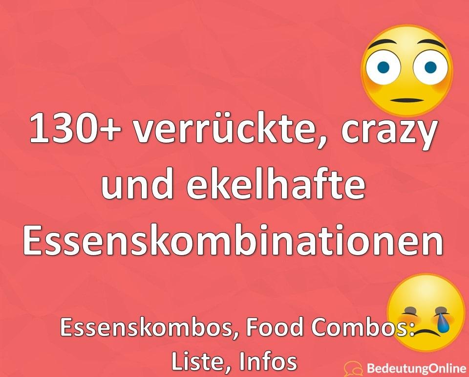 verrückte, crazy und ekelhafte Essenskombinationen, Essenskombos, Food Combos, TikTok, Liste, Infos