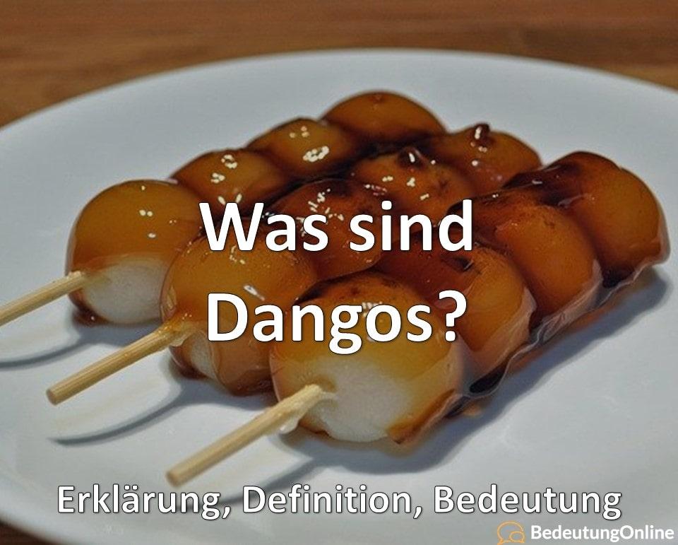Was sind Dangos, Erklärung, Definition, Bedeutung
