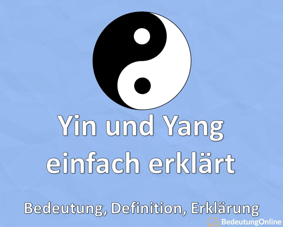 Yin und Yang einfach erklärt: Bedeutung, Definition, Erklärung