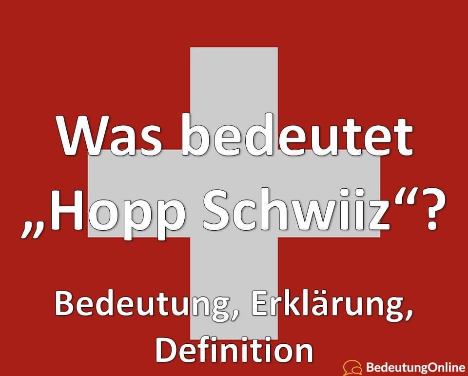"Was bedeutet ""Hopp Schwiiz""? Bedeutung, Erklärung, Definition"