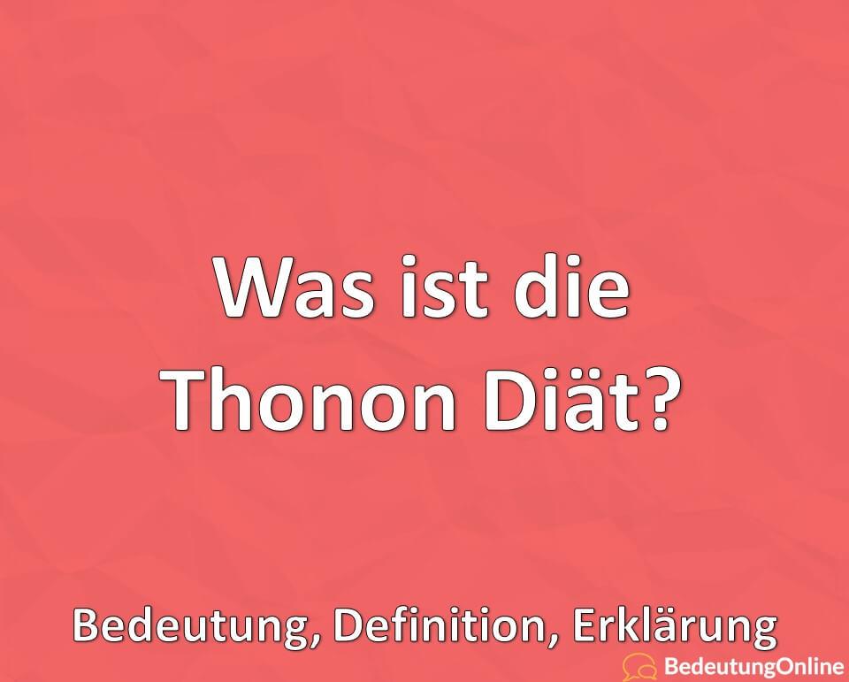 Was ist die Thonon Diät? Bedeutung, Definition, Erklärung