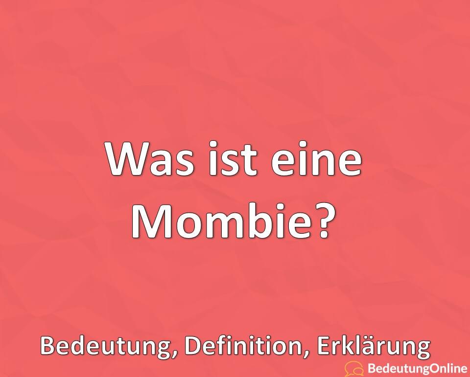 Was ist eine Mombie? Bedeutung, Definition, Erklärung