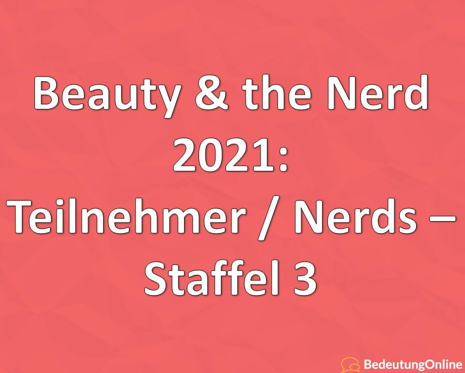 Beauty & the Nerd 2021: Teilnehmer / Nerds – Staffel 3