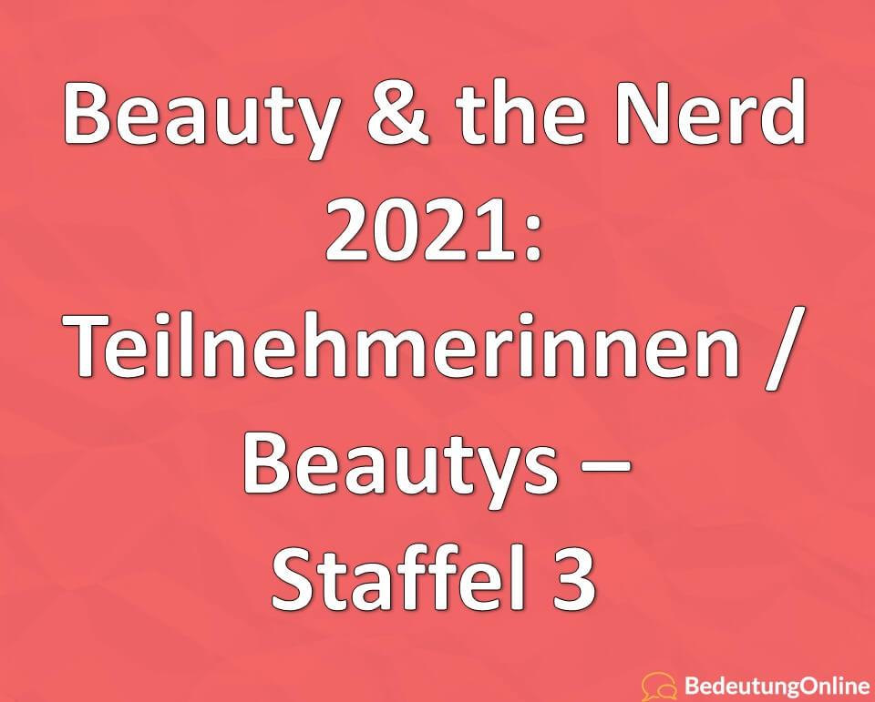 Beauty & the Nerd 2021: Teilnehmerinnen / Beauties – Staffel 3
