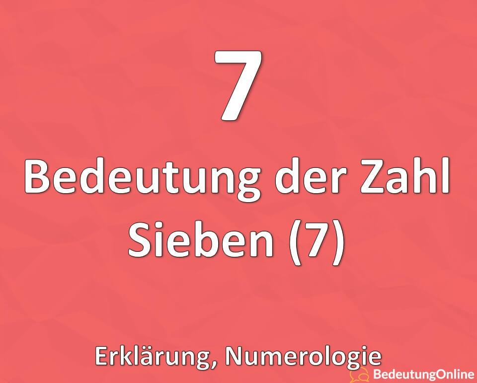 Bedeutung der Zahl Sieben 7, Numerologie, Erklärung