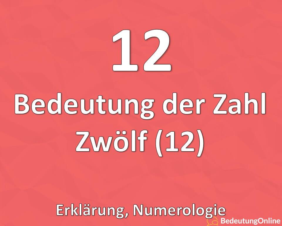 Bedeutung der Zahl Zwölf, 12, Numerologie, Erklärung