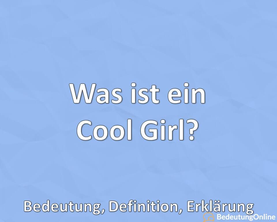 Was ist ein Cool Girl? Bedeutung, Definition, Erklärung