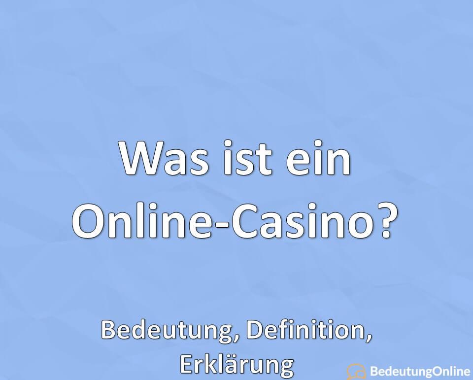 Was ist ein Online-Casino? Bedeutung, Definition, Erklärung