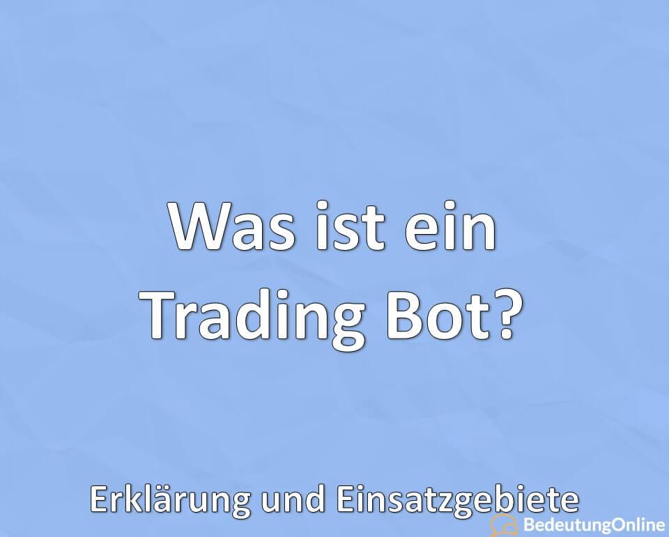 Was ist ein Trading Bot? – Erklärung und Einsatzgebiete