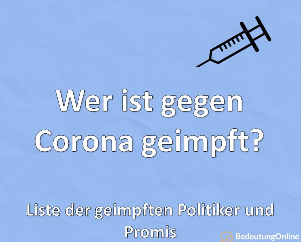Wer ist gegen Corona geimpft, geimpfte Politiker und Promis