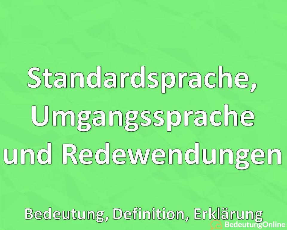 Standardsprache, Umgangssprache und die wichtigsten deutschen Redewendungen
