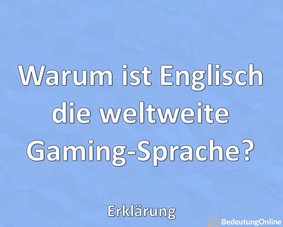 Warum ist Englisch die weltweite Gaming-Sprache? Erklärung