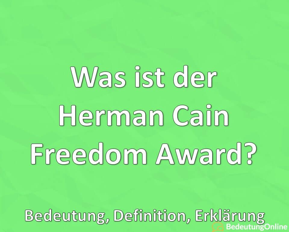 Was ist der Herman Cain Freedom Award? Bedeutung, Erklärung, Definition