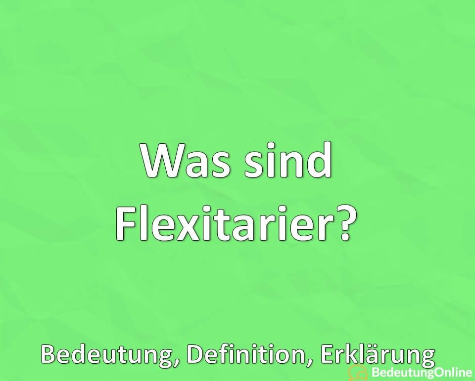 Was sind Flexitarier, Bedeutung, Definition, Erklärung