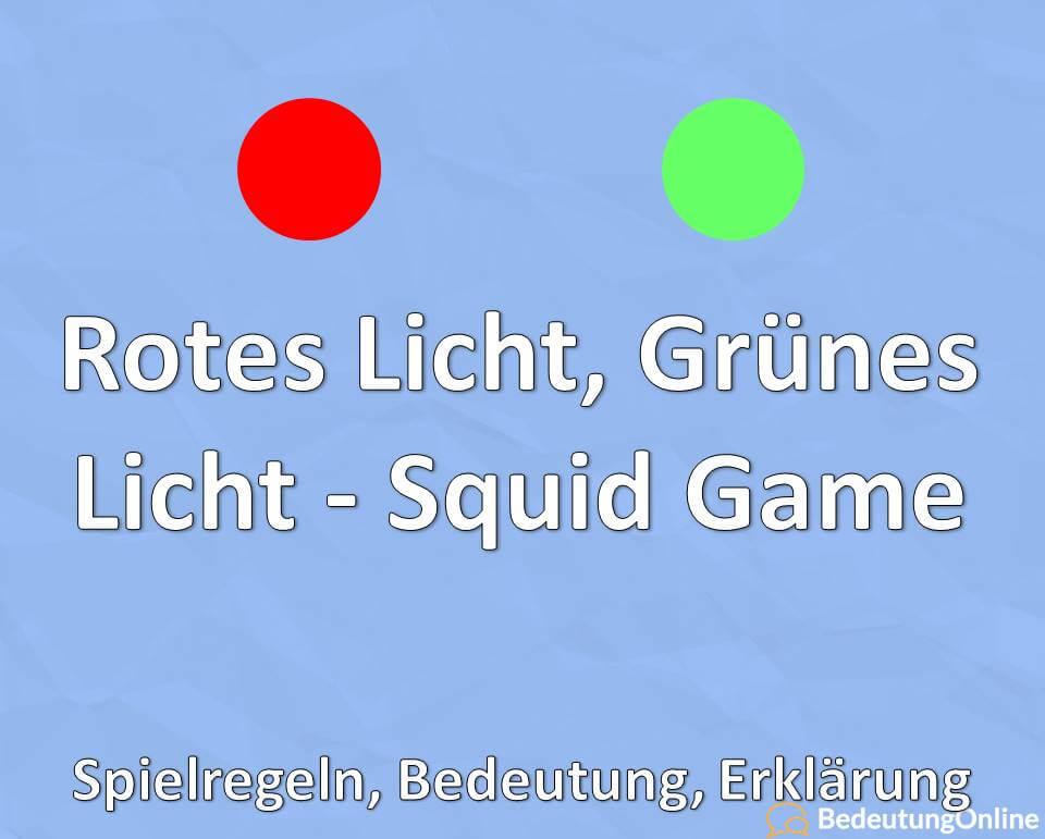 Rotes Licht, Grünes Licht, Squid Game, Spielregeln, Bedeutung, Erklärung