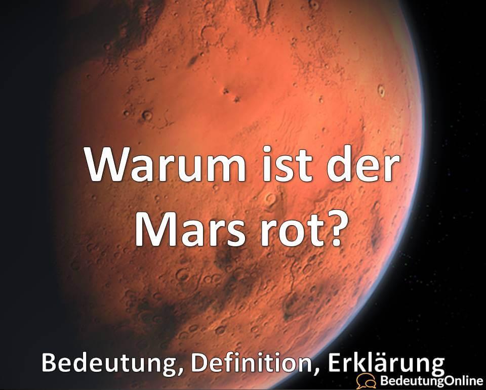 Warum ist der Mars rot? Bedeutung, Definition, Erklärung