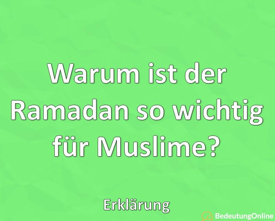 Warum ist der Ramadan so wichtig für Muslime? Erklärung