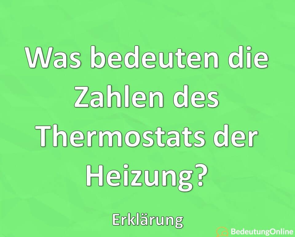 Was bedeuten die Zahlen des Thermostats der Heizung? Erklärung